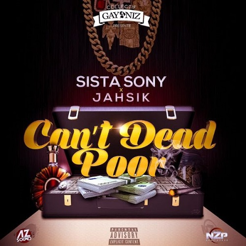 Sista Sony feat Jahsik –  Can't Dead Poor (Audio)