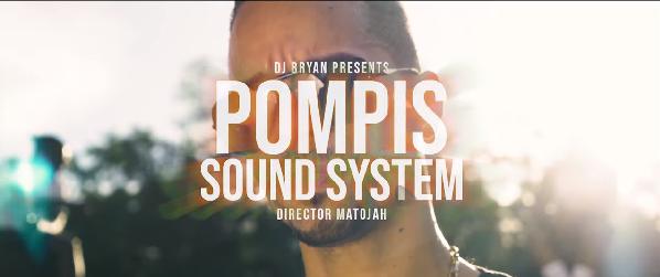 Dj Bryan & Pompis – Sound System (Vidéo)