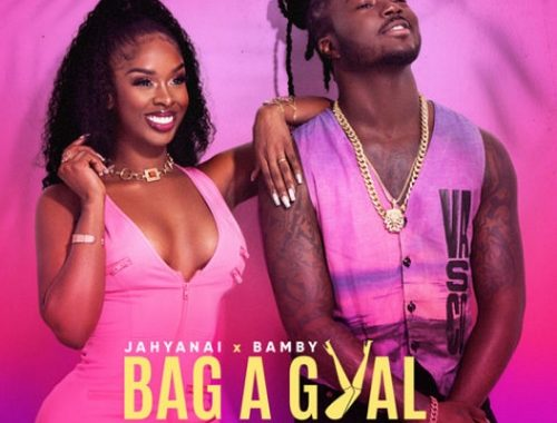 Jahyanai & Bamby – Bad A Gyal (Lyrics)