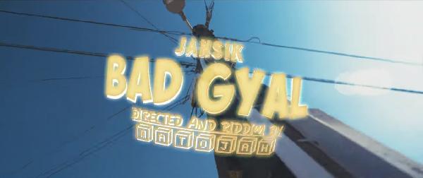 Jahsik – Bad Gyal (Vidéo)