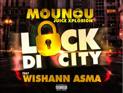 Mounou Juice Xplosion & Wishann Asma – Lock Di City (Audio)