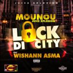 Mounou Juice Xplosion & Wishann Asma - Lock Di City